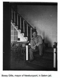 Bossy Gillis, mayor of Newburyport, in Salem jail, Courtesy of the Boston Public Library, Leslie Jones Collection, press image to enlarge.
