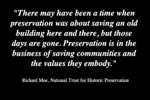 Preservation is in the business of saving communites
